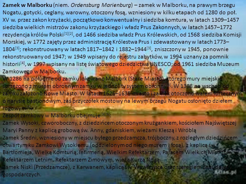 Zespół zamkowy w Malborku obejmuje[3][5]: